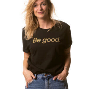 Women's T-Shirt BE GOOD