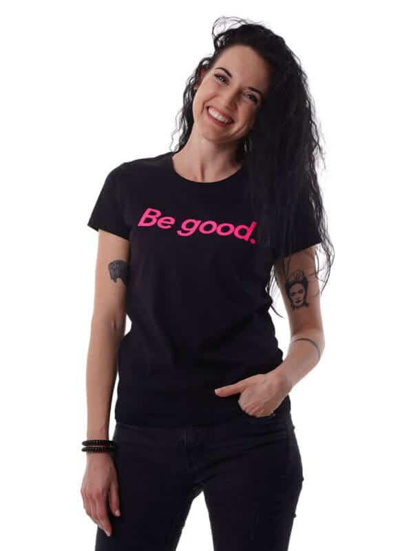 Women's T-Shirt Be good
